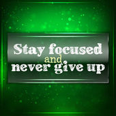 Stay focused and never give up — Stock Vector