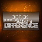 Act as if what you do makes a difference — Stock Vector