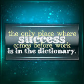 Success comes before work only in the dictionary — Vector de stock