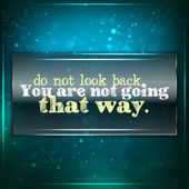 Don't look back, you are not going that way — Stock Vector