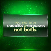 You can have results or excuses. Not both — Stock Vector