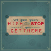 Set your goals high and don't stop — Stock Vector