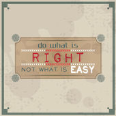 Do what is right, not what is easy — Stock Vector