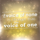The voice of none is stronger than the voice of one — Stock Vector