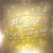 Always look on the bright side of life — Stock Vector