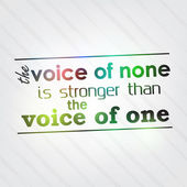 Voice of none is stronger than the voice of one — Stock Vector