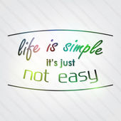 Life is simple it's just not easy — Stock Vector