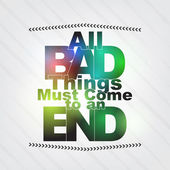 All bad things must come to an end — Stock Vector