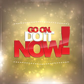 Go on. Do it now — Stock Vector