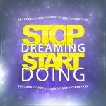 Stop Dreaming. Start Doing — Stock Vector