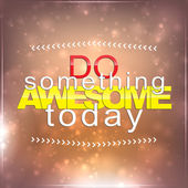 Do something awesome today — Stock Vector