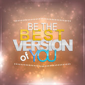 Be the best version of you — Stock Vector