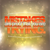 Mistakes are proof that you are trying — Stock Vector