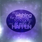 Stop wishing for something to happen — Stock Vector