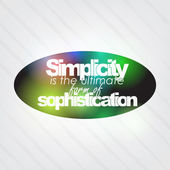 Simplicity is the ultimate form of sophistication — Stock Vector