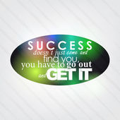 Go out and get your success — Stock Vector