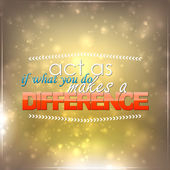 What you do makes a difference — Stock Vector