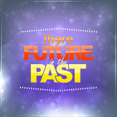No future in the past — Stock Vector