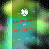 Imposible is nothing — Stock Vector