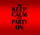 Keep Calm and party on — Stock Photo