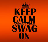 Keep Calm and get your swag on — Stock Photo