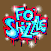 Fo Shizzle — Stock Vector