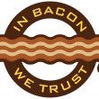 ������, ������: In Bacon We Trust