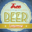 Vintage Free Beer Tomorrow Sign — Stock Vector