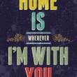 Vintage Home is wherever I'm with You, love poster or postcard. Vector illustration. — Vector de stock