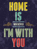 Vintage Home is wherever I'm with You, love poster or postcard. Vector illustration. — Stock Vector