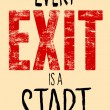 Every Exit Is A Start typography illustration. - Grafika wektorowa