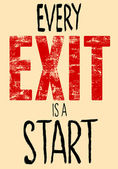Every Exit Is A Start typography illustration. — Stock Vector