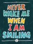 Never wake me when I am smiling illustration. — Stock Vector