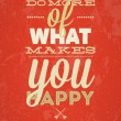 Do More Of What Makes You Happy typography vector illustration. — Stockvektor