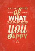 Do More Of What Makes You Happy typography vector illustration. — ストックベクタ