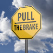 Road sign Yellow with words Pull the Brake — Foto Stock