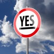 Road sign White Red with word Yes — Stockfoto