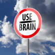Road sign White Red with words Use Brain — 图库照片
