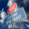 Stop and It is Time to be Smart words on Road Sign — Stock Photo