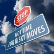 Stop and Not Time for Risky Moves words on Road Sign — Zdjęcie stockowe #35599531