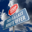 Stop and This is Last Minute Offer words on Road Sign — Stok fotoğraf