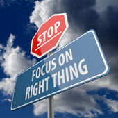 Stop and Focus on Right Thing words on Road Sign — Stock Photo