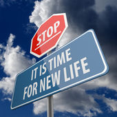 Stop and It is Time for New Life words on Road Sign — Stock Photo
