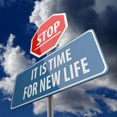 Stop en het is tijd voor nieuwe leven woorden op verkeersbord — Stockfoto
