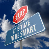 Stop and It is Time to be Smart words on Road Sign — Foto de Stock
