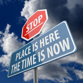 Stop and Place is Here the Time is Now words on Road Sign — Stock Photo