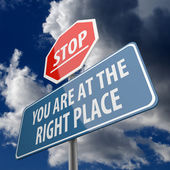 Stop and You are at the Right Place words on road sign — Stock Photo