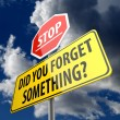 Did You Forget Something words on yellow Road Sign and Stop sign — Foto Stock