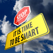 It is Time to be Smart words on Road Sign and Stop Sign — 图库照片