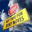 Stock Photo: Not Time For Risky Moves words on Road Sign and Stop Sign